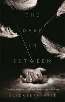 The Dark In-between