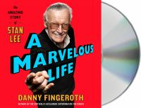 A Marvelous Life : The Amazing Story of Stan Lee.