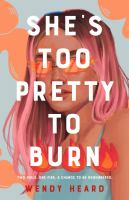 She%27s too pretty to burn326 pages ; 22 cm