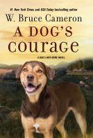 A-dog's-courage-:-a-dog's-way-home-novel-