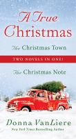 True Christmas : The Christmas Note and the Christmas Town.