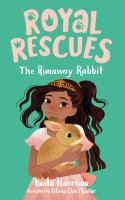 ROYAL RESCUES #6: THE RUNAWAY RABBIT