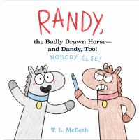 Randy, the Badly Drawn Horse--and Nobody Else!