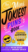 The mini jokiest puns book : wisecracks that will keep you laughing out loud