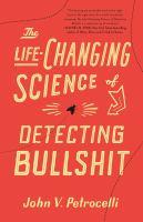Life-Changing Science of Detecting Bullshit