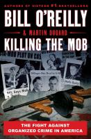 Killing the mob : the fight against organized crime in America292 pages : illustrations ; 25 cm