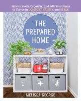 The Prepared Home: How To Stock, Organize, And Edit Your Home To Thrive In Comfort, Safety, And Style