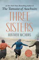 Three Sisters A Novel
