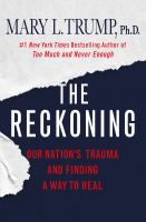 The Reckoning : Our Nation's Trauma and Finding a Way to Heal.
