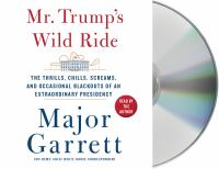 Mr. Trump's wild ride the thrills, chills, screams, and occasional blackouts of his extraordinary first year in office
