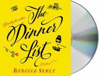 The dinner list [sound recording (unabridged book on CD)]