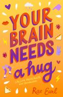 Your brain needs a hug : life, love, mental health, and sandwiches282 pages : illustrations ; 21 cm