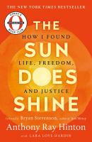 The sun does shine : how I found life, freedom, and justice