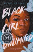 Black girl unlimited : the remarkable story of a teenage wizard294 pages ; 22 cm