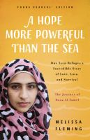 A hope more powerful than the sea : one teen refugee's incredible story of love, loss, and survival