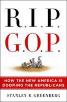 RIP GOP : how the new America is dooming the Republicans