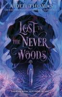 Lost in the Never Woods374 pages ; 22 cm