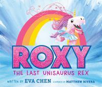 Roxy, the Last Unisaurus Rex
