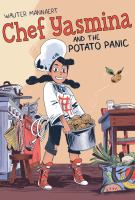 Chef Yasmina and the potato panic140 pages : chiefly illustrations (chiefly color) ; 22 cm