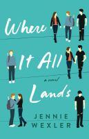 Where it all lands : a novel