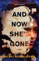 And Now She's Gone : A Novel