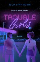Trouble girls : a novel261 pages ; 22 cm