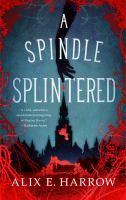 Spindle Splintered