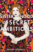 A Sisterhood of Secret Ambitions