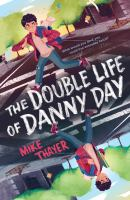 The double life of Danny Day310 pages : map; 22 cm