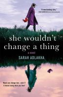 She Wouldn't Change a Thing : A Novel.