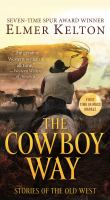 The cowboy way : stories of the Old West