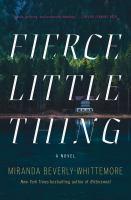 Fierce little thing : a novel