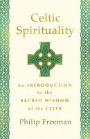 Celtic Spirituality : An Introduction to the Sacred Wisdom of the Celts