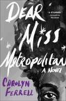 Dear Miss Metropolitan419 pages : illustrations ; 25 cm