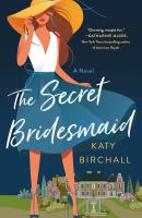 The secret bridesmaid390 pages ; 22 cm
