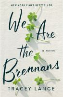 We are the Brennans : a novel