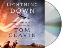 Lightning Down: A World War II Story Of Survival