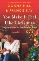 You Make It Feel Like Christmas / Donna Hill, Francis Ray