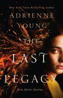 The last legacy : a novel