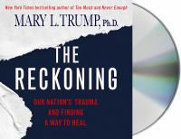 The Reckoning: [our Nation's Trauma and Finding A Way to Heal]