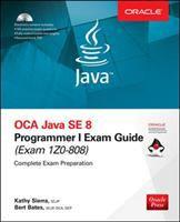 OCA Java SE 8 Programmer I Exam Guide (exam 1Z0-808)