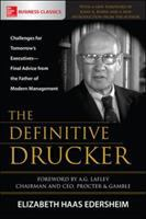 The Definitive Drucker: Challenges for Tomorrow's Executives: Final Advice From the Father of Modern Management