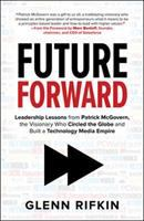 Future Forward: Leadership Lessons From Patrick McGovern, the Visionary Who Circ