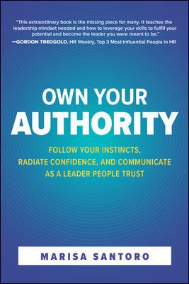 Own your authority  follow your instincts radiate confidence and communicate as a leader people trust