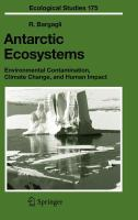 Antarctic Ecosystems: Environmental Contamination, Climate Change, and Human Impact (Ecological Studies, 0070-8356 ; V. 175)