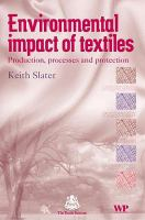 Environmental Impact of Textiles: Production, Processes and Protection