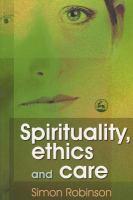 Spirituality, Ethics and Care