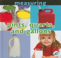 Pints, Quarts, and Gallons (Measuring)