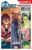 A-force Presents The Unbeatable Squirrel Girl, Black Widow, She-hulk : Vol 5