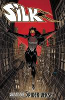 SILK. OUT OF THE SPIDER-VERSE, VOL. 1